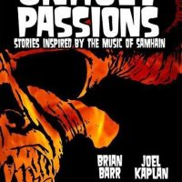 Cover of Unholy Passions, an upcoming collection of four novellas by Brian Barr, Michael Fisher, Joel Kaplan and Jeff O'Brien, inspired by the music of Samhain #EpicFishTales #horrorpunk #Samhain #horror #UnholyPassions