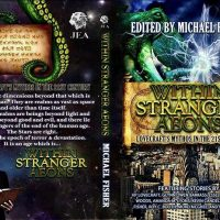 There is only one day left to vote in the annual Preditors & Editors poll. I hope all of you can take a couple of minutes and go vote for Within Stranger Aeons in anthologies, It Always Bites You In The End in Best Horror and Mystery novels and Michael Fisher under Best Author, Best Editor and Best Artist and Within Stranger Aeons under Best Cover as seen above.  The link is in my profile.